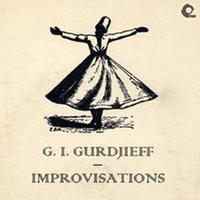 G. I. Gurdjieff Improvisations